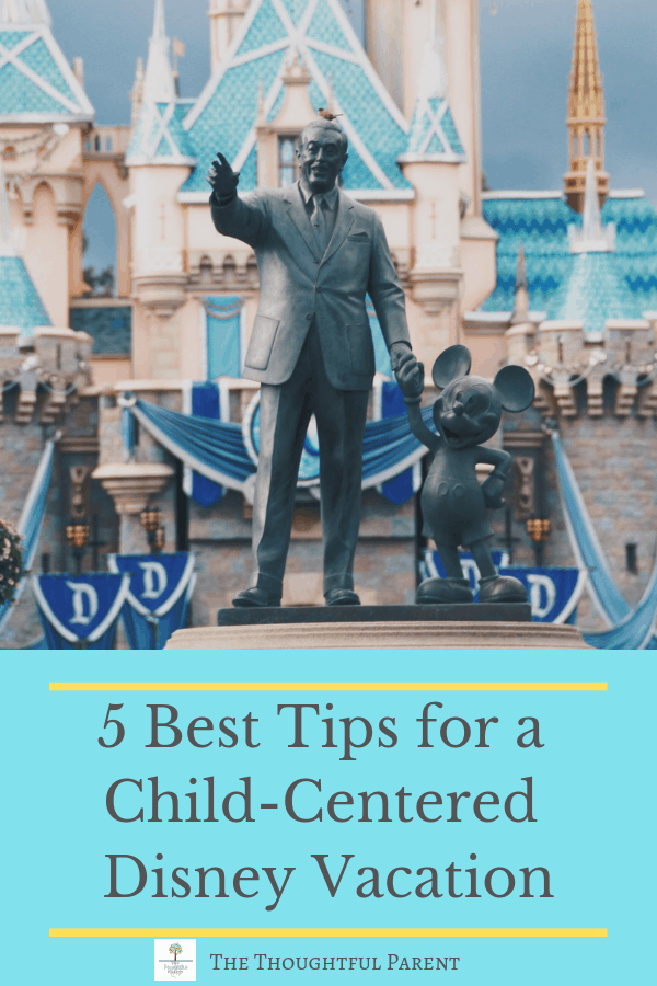 5 Best Tips for a Child-Centered Disney Vacation